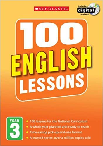 100 English Lessons: Year 3 (100 Lessons - New Curriculum)
