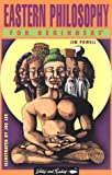 Eastern Philosophy for Beginners, Jim Powell, 0863162827