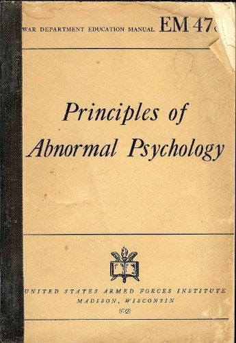 Principles of abnormal psychology, ([U.S.] War Dept. Education manual EM478)