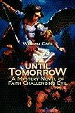Until Tomorrow, William Carl, 1425793746