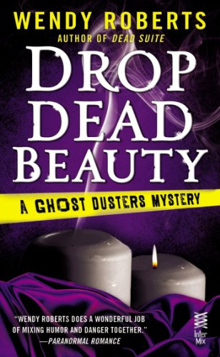 Drop Dead Beauty: A Ghost Dusters Mystery