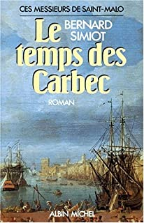 Ces messieurs de Saint-Malo [02] : Le temps des Carbec, Simiot, Bernard