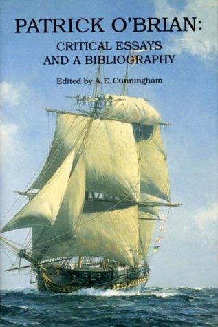 Patrick O'Brian: Critical Essays And A Bibliography