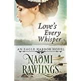 Love's Every Whisper: Historical Christian Romance (Eagle Harbor) (Volume 2)