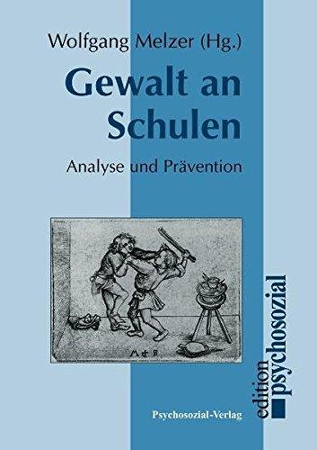 Gewalt an Schulen: Analyse und Prävention (psychosozial)