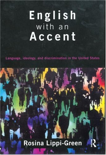 English with an Accent: Language, Ideology and Discrimination in the United States