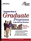 Complete Book of Graduate Programs in the Arts and Sciences, Princeton Review Staff, 0375764321