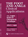 The Foot and Ankle : Clinical Applications, Logan, Alfred L. and Rowe, Lindsay J., 0834206056