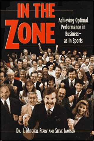 Book In the Zone: Achieving Optimal Performance in Business-As in Sports