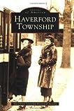 Haverford Township, Haverford Township Historical Society, 0738513369