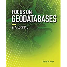 Focus on Geodatabases in ArcGIS Pro