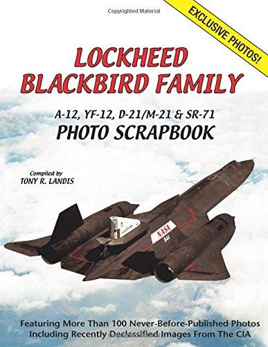 Read Online Lockheed Blackbird Family: A-12, Yf-12, D-21/M-21 & Sr-71 Photo Scrapbook pdf