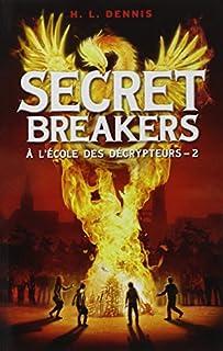 Secret breakers : à l'école des décrypteurs [02], Dennis, H.L.