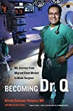 img - for Becoming Dr. Q: My Journey from Migrant Farm Worker to Brain Surgeon by Alfredo Quinones-Hinojosa (2012-11-01) book / textbook / text book