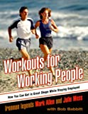 img - for Workouts for Working People: How You Can Get in Great Shape While Staying Employed book / textbook / text book