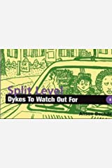 Split-level Dykes to Watch Out for: Cartoons Paperback