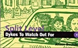 Split-Level Dykes to Watch Out For, Alison Bechdel, 1563411024