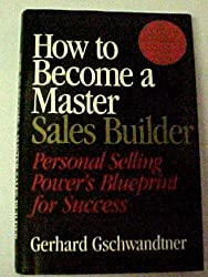 How to Become a Master Sales Builder: Personal Selling Power's Blueprint for Success
