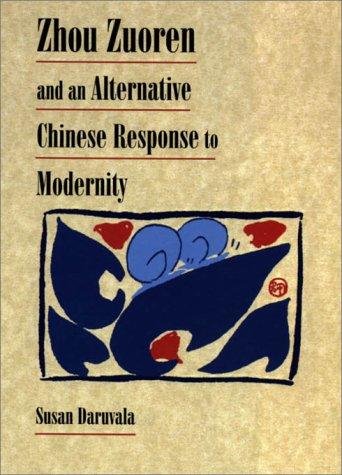 Zhou Zuoren and An Alternative Chinese Response to Modernity