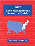 Case Management Resource Guide Vol. 1 : East, , 1880874741