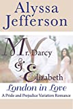 #9: Mr. Darcy & Elizabeth: London in Love: a Pride and Prejudice Variation Romance