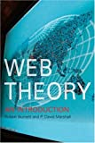 Web Theory: An Introduction, Robert Burnett, David Marshall, 041523834X