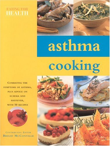 Asthma Cooking (Eating for Health S.) pdf epub