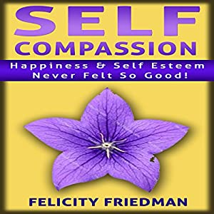 Self Compassion: Love Yourself Audiobook