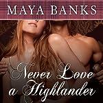 Never Love a Highlander | Maya Banks