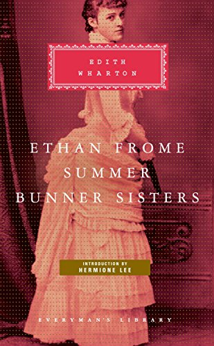 Ethan Frome, Summer, Bunner Sisters (Everyman's Library)