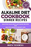Alkaline Diet Cookbook: Dinner Recipes: Delicious