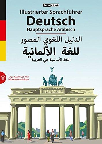 Illustrierter Sprachführer Deutsch. Hauptsprache Arabisch  Inklusive Audiokurs  Illustrierte Sprachführer