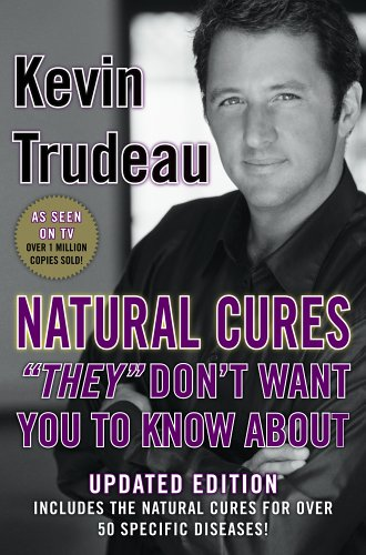 """Natural Cures """"They"""" Don"""