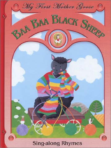 Download Baa Baa Black Sheep: Sing Along Rhymes (My First Mother Goose) pdf