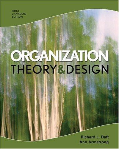 Organization Theory And Design Daft Richard Armstrong Ann 9780176441029 Books Amazon Ca