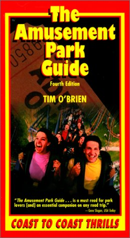 The Amusement Park Guide, 4th: Coast to Coast Thrills (Amusement Park Guide, 4th ed)
