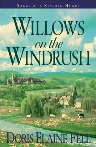 Read Online Willows on the Windrush (Sagas of a Kindred Heart, Book 2) ebook