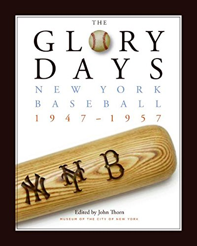 The Glory Days: New York Baseball 1947-1957