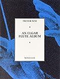 AN ELGAR FLUTE ALBUM GRADE   IV-VI FLUTE PIANO