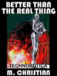 BETTER THAN THE REAL THING: Technorotica