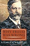 Why Freud Was Wrong, Richard Webster, 0465091288