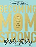 img - for Becoming MomStrong Bible Study: A Six-Week Journey to Discover Your God-Given Calling book / textbook / text book