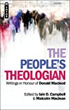 img - for The People's Theologian: Writings in Honour of Donald Macleod by Iain D. Campbell (2011-07-11) book / textbook / text book