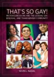 That's So Gay!: Microaggressions and the Lesbian, Gay, Bisexual and Transgender Community (Perspectives on Sexual Orientation and Gender Diversity) ... on Lesbian, Gay, and Bisexual Psyc)