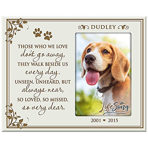 LifeSong Milestones Personalized Pet Memorial Gift, Sympathy Photo Frame, Those Who We Love Don't Go Away They Walk Beside Us Everday, Custom Frame Holds 4x6 Photo USA Made (Ivory) ()