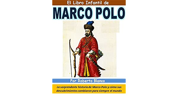 El Libro Infantil de Marco Polo: La sorprendente historia de Marco ...