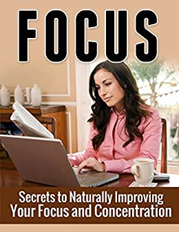 Focus Naturally Improving Concentration Productivity ebook