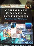 Corporate Finance and Investment, Richard Pike and Bill Neale, 0133712613