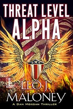 Threat Level Alpha (A Dan Morgan Thriller Book 6)