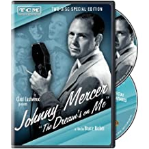 Clint Eastwood Presents: Johnny Mercer: The Dream's On Me